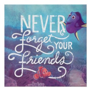 Dory & Nemo | Never Forget Your Friends Poster