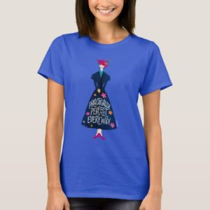 Practically Perfect in Every Way T-Shirt