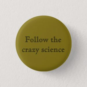 Orphan Black quote follow the crazy science open f Button