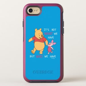 Pooh & Piglet | It's Not What We Have Quote OtterBox iPhone Case