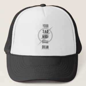 "The Flash | ""Your Sad Nerdy Little Dream"" Trucker Hat"