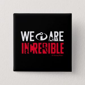 The Incredibles 2   We Are Incredible Button