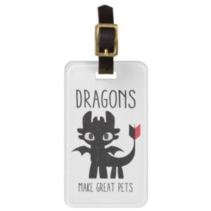 """Dragons Make Great Pets"" Toothless Graphic Bag Tag"