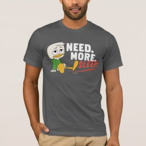 Louie Duck | Need. More. Sleep. T-Shirt