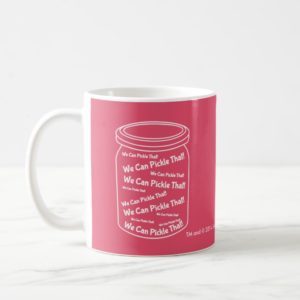 We Can Pickle That! Classic White And Red Mug