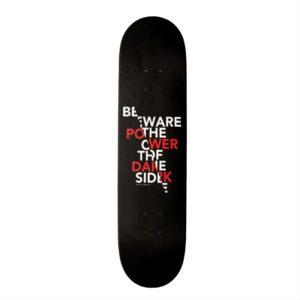 Beware the Power of the Dark Side Skateboard