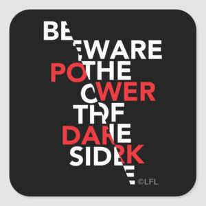 Beware the Power of the Dark Side Square Sticker
