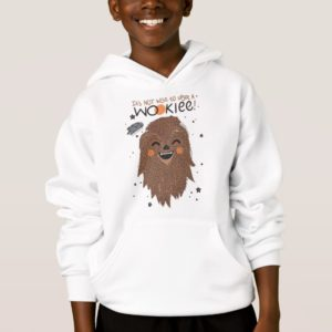 Chewbacca | It's Not Wise to Upset a Wookie Hoodie