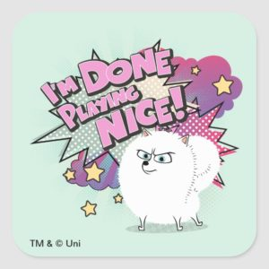 Gidget | I'm Done Playing Nice Square Sticker