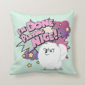 Gidget | I'm Done Playing Nice Throw Pillow