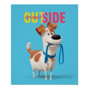 Secret Life of Pets - Max | Take it Outside Poster
