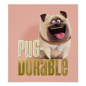 Secret Life of Pets - Mel | Pug-Dorable Poster