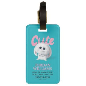 Secret Life of Pets - Snowball | Cute is My Cover Bag Tag