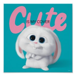 Secret Life of Pets - Snowball | Cute is My Cover Poster