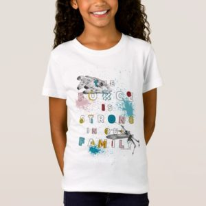 The Force Is Strong In Our Family T-Shirt