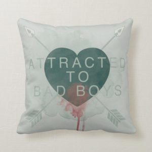 "Arrow | ""Attracted To Bad Boys"" Pierced Heart Throw Pillow"