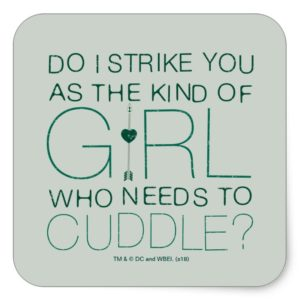 Arrow   The Kind Of Girl Who Needs To Cuddle? Square Sticker
