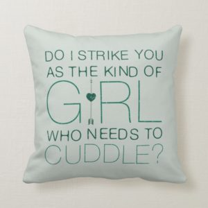 Arrow | The Kind Of Girl Who Needs To Cuddle? Throw Pillow