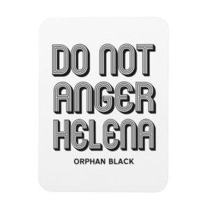 Do Not Anger Helena Magnet