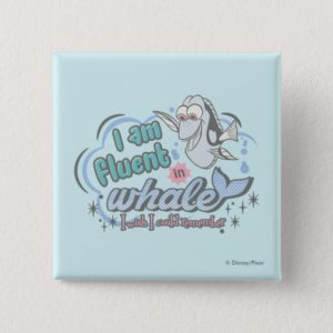 Dory   I am Fluent in Whale Comic Pinback Button