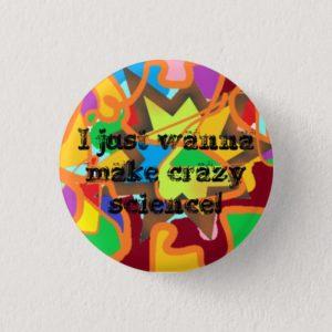 I just wanna make crazy science Cosima Orphan Blac Button