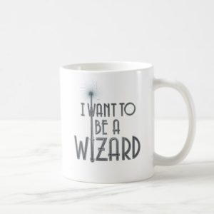 I Want To Be A Wizard Coffee Mug