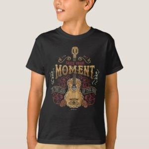 "Disney Pixar Coco | ""Seize Your Moment"" Quote T-Shirt"