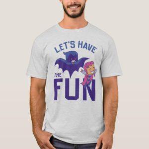 "Teen Titans Go! | Starfire & Raven ""Have The Fun"" T-Shirt"