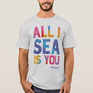 "Aquaman | ""All I Sea Is You"" Colorful Paisley T-Shirt"