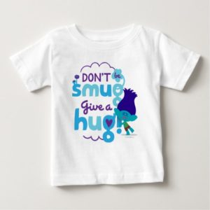 Trolls   Branch - Don't be Smug, Give a Hug Baby T-Shirt