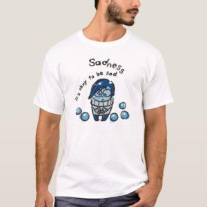 It's Okay To Be Sad T-Shirt