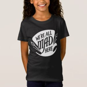Typography | We're all Mad 2 T-Shirt