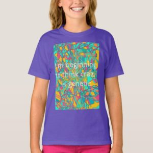 orphan black quote beginning to think crazy is gen T-Shirt
