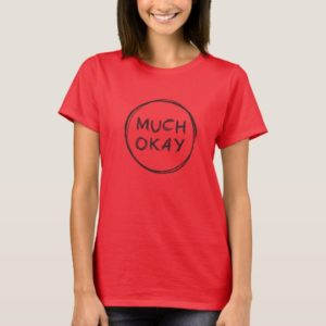 "Helena ""Much Okay"" Shirt"