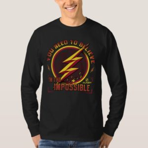 The Flash | You Need To Believe In The Imposible T-Shirt