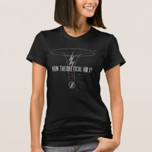 """The Flash   """"How Theoretical Am I?"""" T-Shirt"""