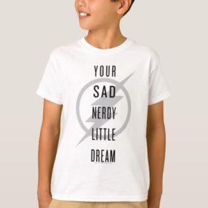 "The Flash   ""Your Sad Nerdy Little Dream"" T-Shirt"