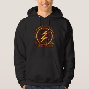 The Flash | You Need To Believe In The Imposible Hoodie