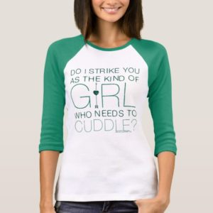 Arrow | The Kind Of Girl Who Needs To Cuddle? T-Shirt