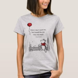 Winnie the Pooh | I Know I Don't Need One Quote T-Shirt