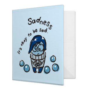 It's Okay To Be Sad 3 Ring Binder