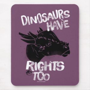 Jurassic World | Dinosaurs Have Rights Too Mouse Pad