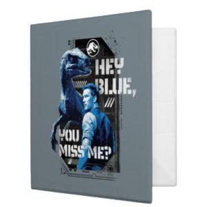 Jurassic World | Hey Blue, You Miss Me? 3 Ring Binder