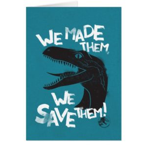 Jurassic World | We Made them, We Save Them