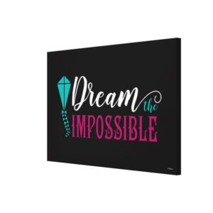 Mary Poppins   Dream the Impossible Canvas Print