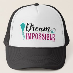 Mary Poppins   Dream the Impossible Quote Trucker Hat