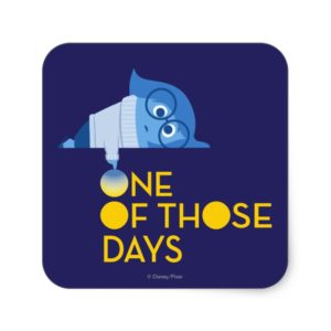 One of Those Days Square Sticker