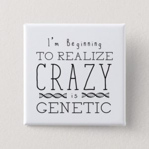 Orphan Black   Crazy is Genetic Pinback Button