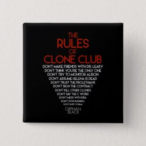 Orphan Black   The Rules of Clone Club Button