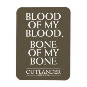 "Outlander | ""Blood of my blood, bone of my bone"" Magnet"
